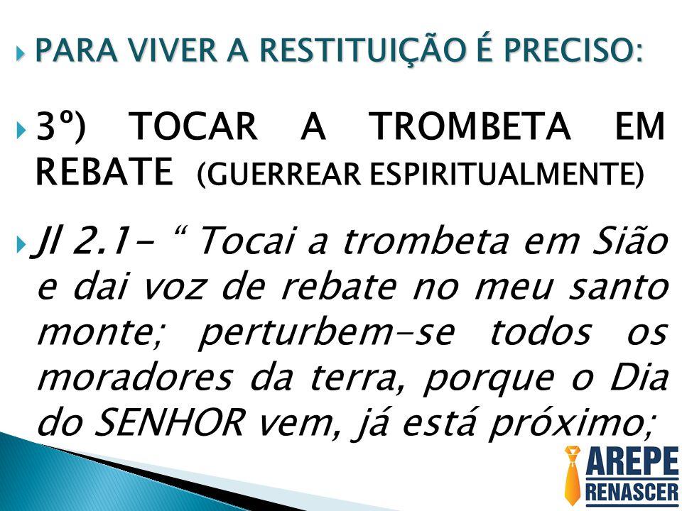 3º) TOCAR A TROMBETA EM REBATE (GUERREAR ESPIRITUALMENTE)