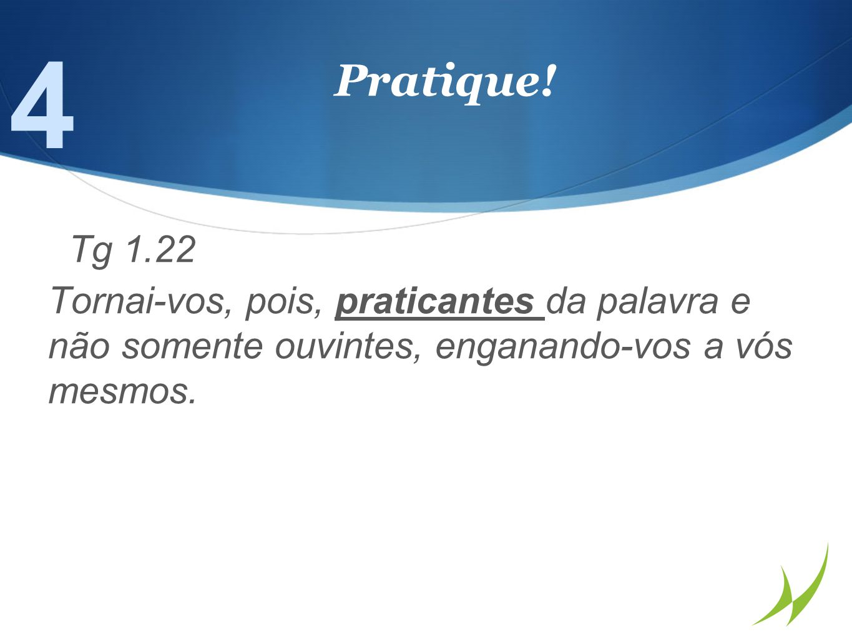 4 Pratique. Tg 1.22.