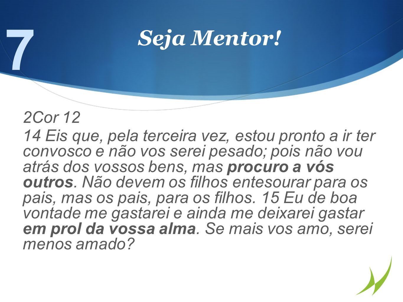 7 Seja Mentor! 2Cor 12.