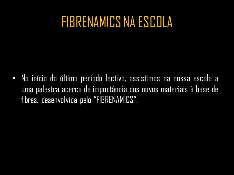 FIBRENAMICS NA ESCOLA