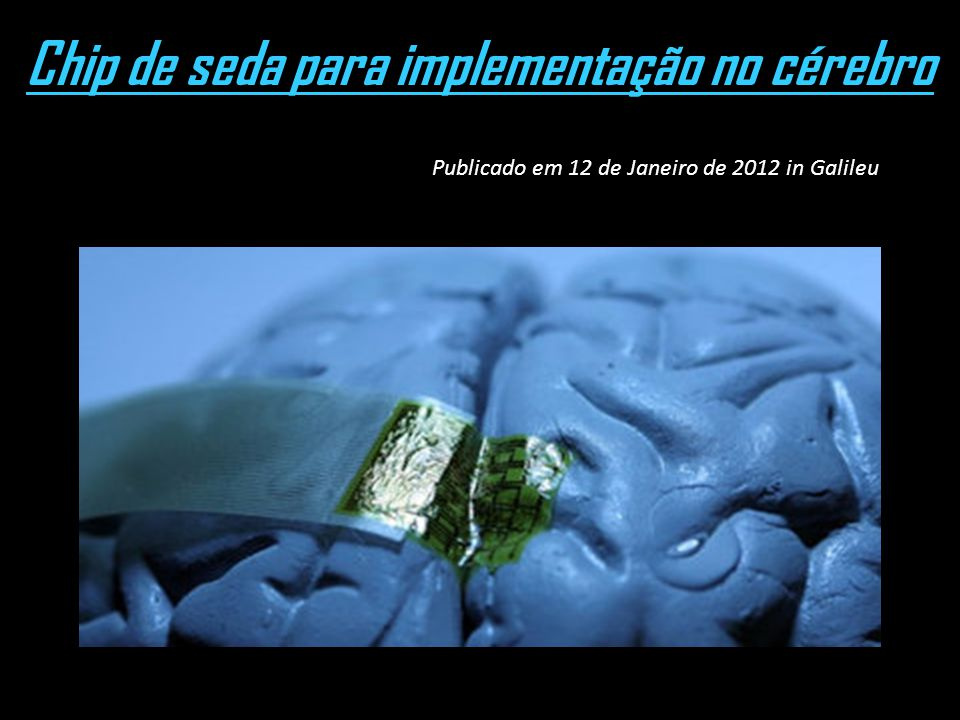 Chip de seda para implementação no cérebro
