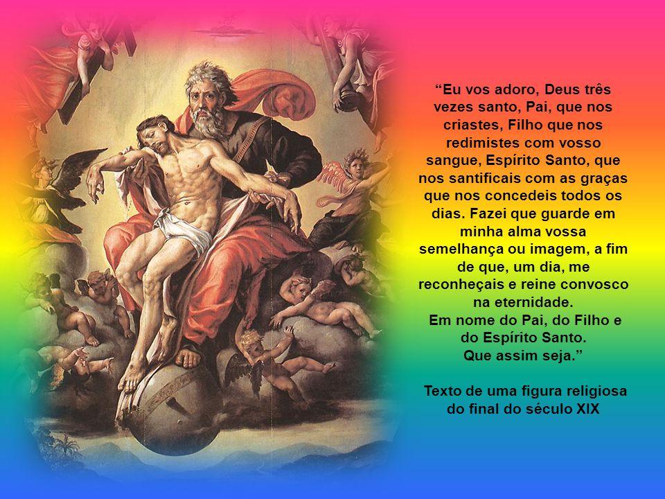 Em nome do Pai, do Filho e do Espírito Santo. Que assim seja.