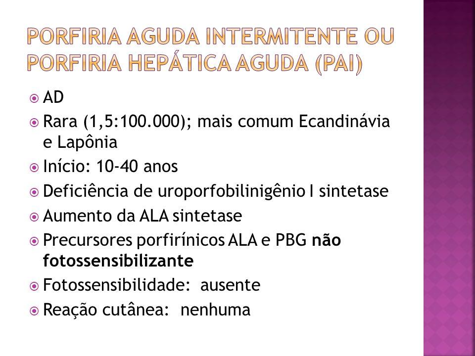 porfiria aguda intermitente OU Porfiria hepática aguda (pai)