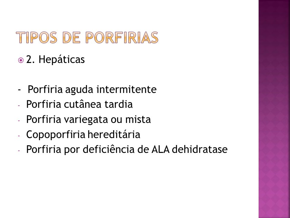 Tipos de Porfirias 2. Hepáticas - Porfiria aguda intermitente