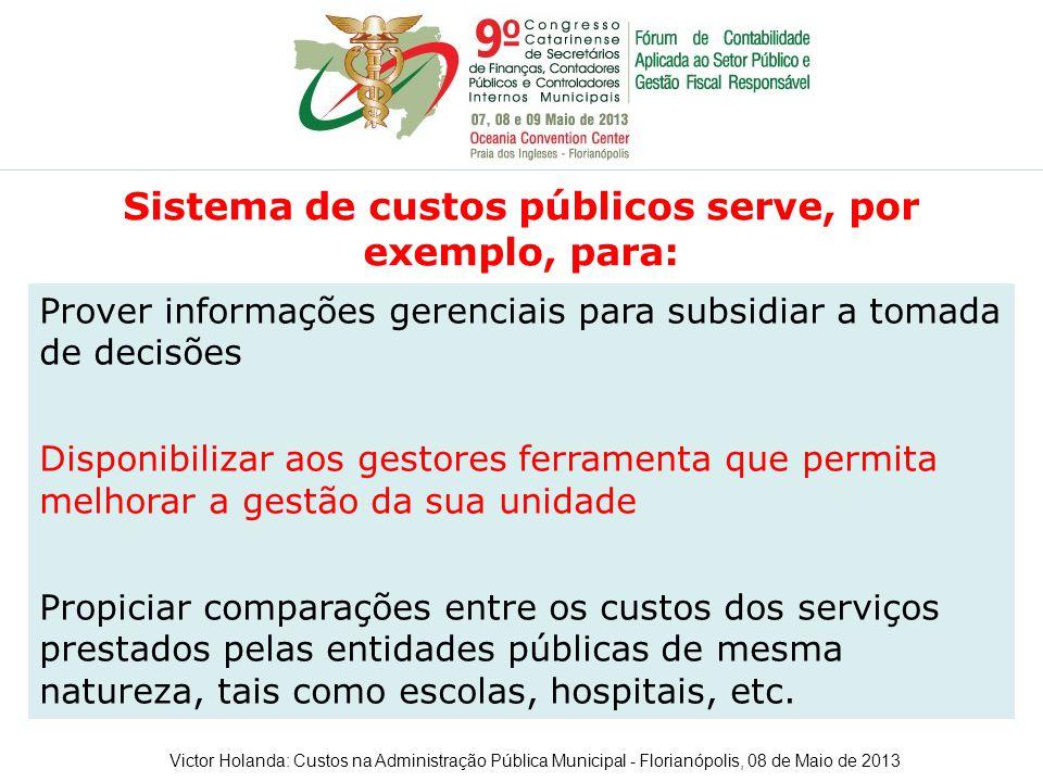Sistema de custos públicos serve, por exemplo, para: