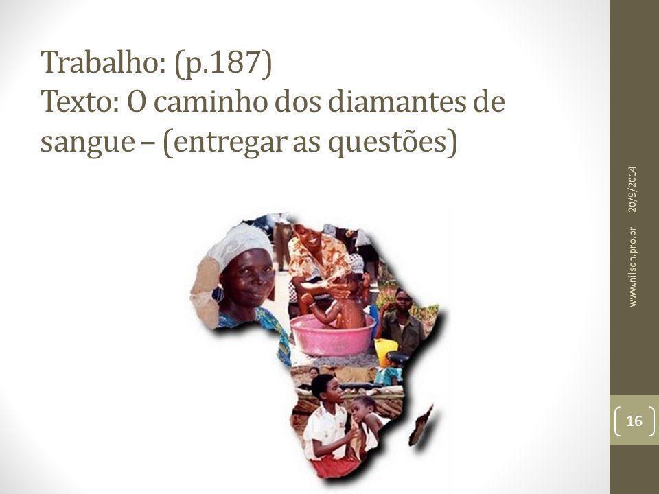 Trabalho: (p.187) Texto: O caminho dos diamantes de sangue – (entregar as questões)