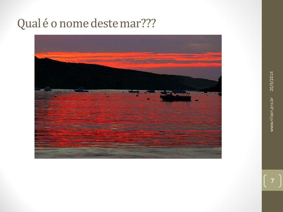 Qual é o nome deste mar 02/04/2017 www.nilson.pro.br