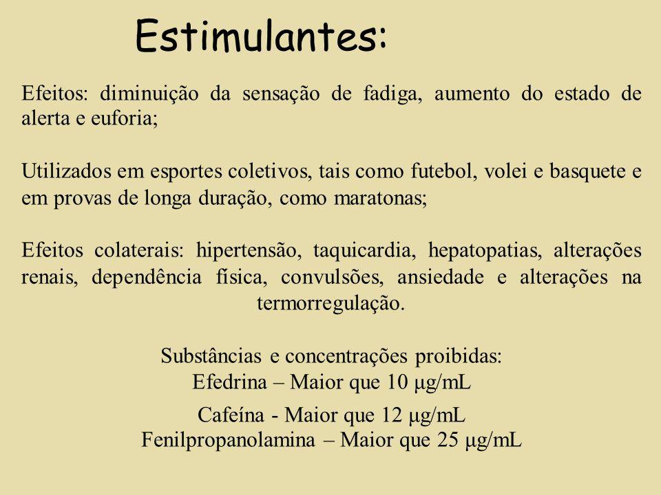Estimulantes: Efeitos: diminuição da sensação de fadiga, aumento do estado de alerta e euforia;