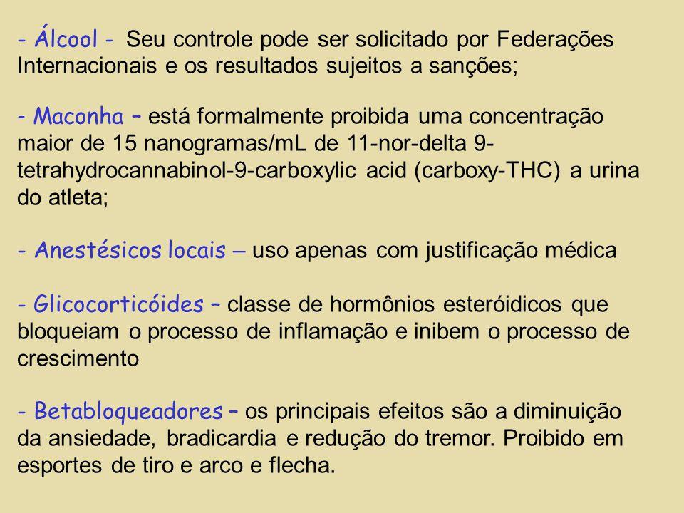 - Anestésicos locais – uso apenas com justificação médica