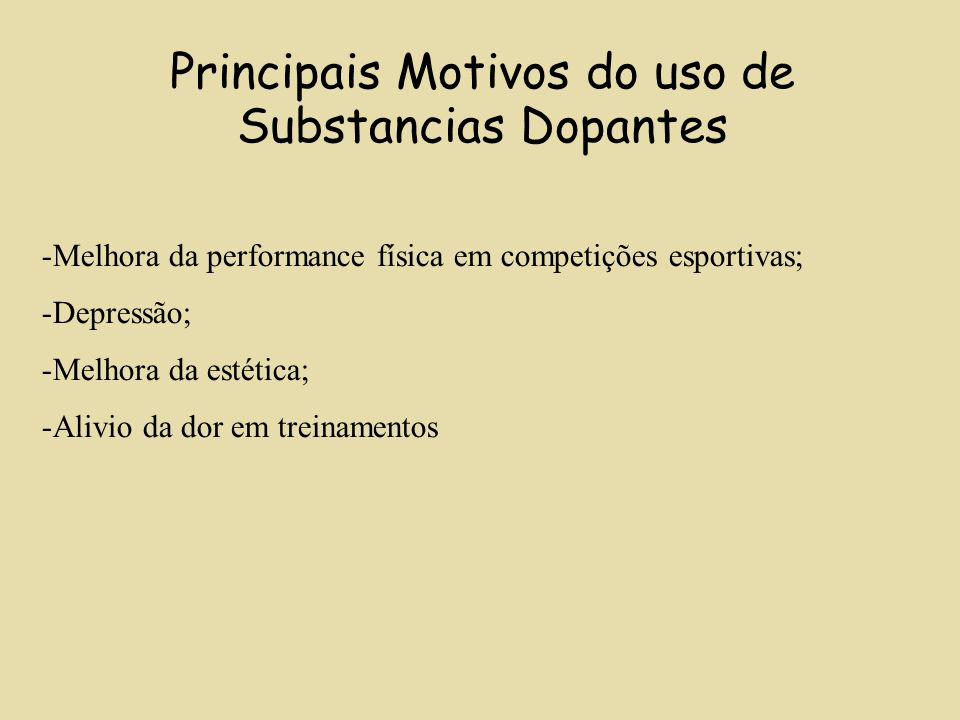 Principais Motivos do uso de Substancias Dopantes