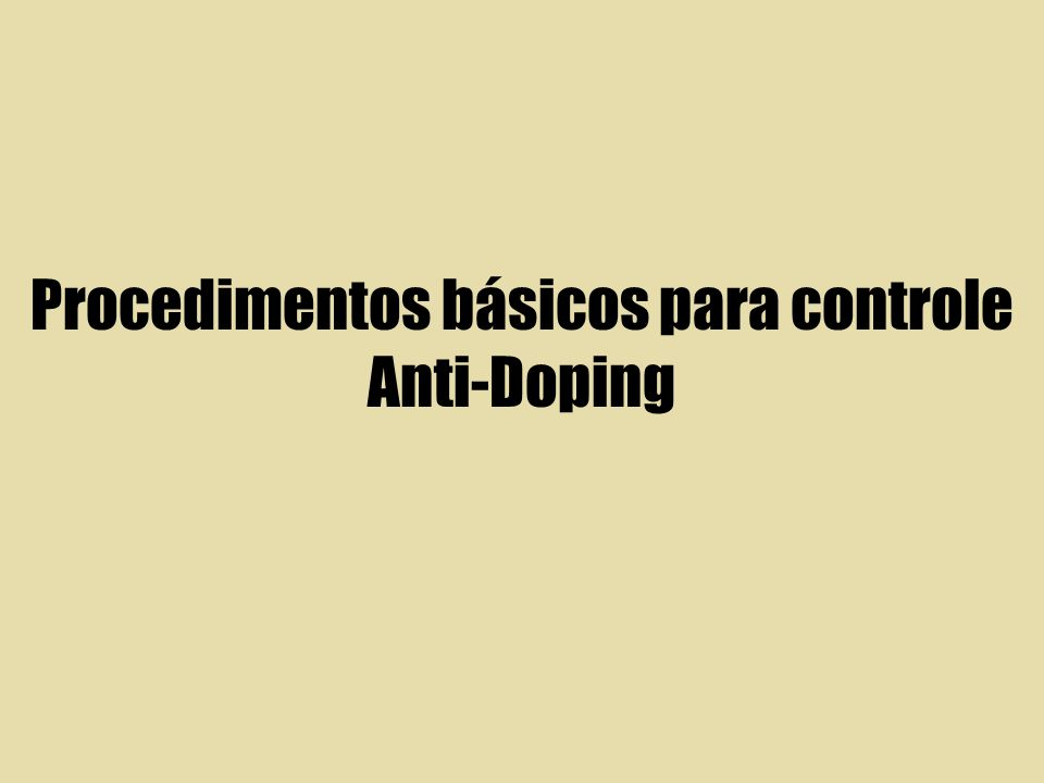 Procedimentos básicos para controle Anti-Doping