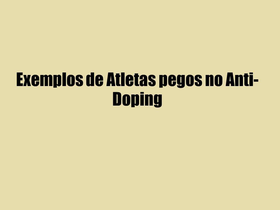 Exemplos de Atletas pegos no Anti-Doping