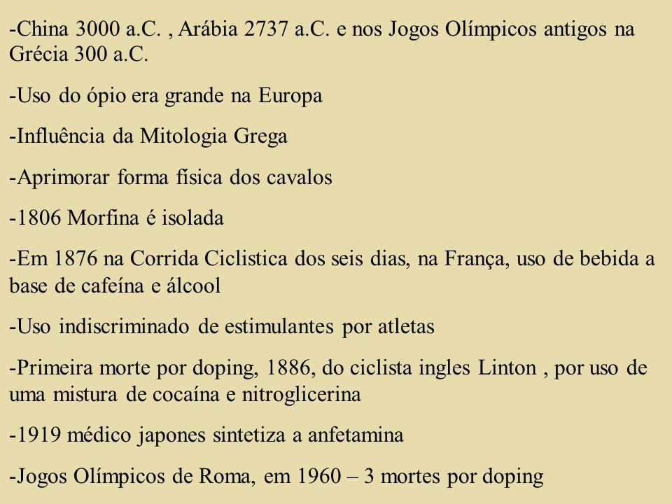 China 3000 a.C. , Arábia 2737 a.C. e nos Jogos Olímpicos antigos na Grécia 300 a.C.