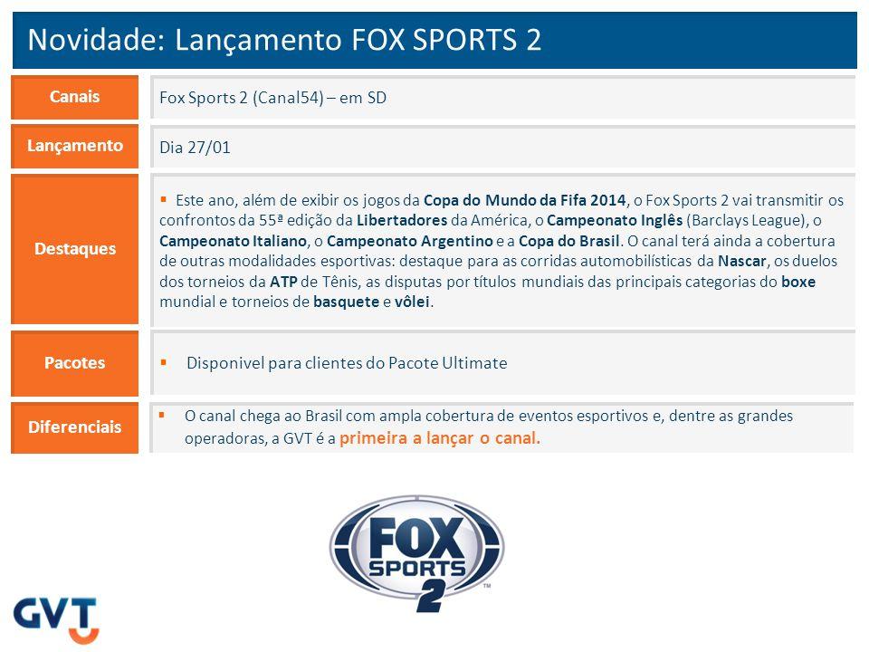 Novidade: Lançamento FOX SPORTS 2
