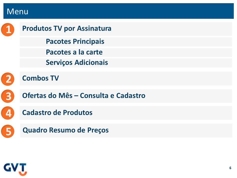 1 2 3 4 5 Menu Produtos TV por Assinatura Pacotes Principais
