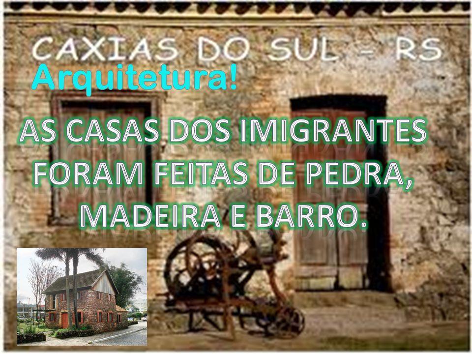 AS CASAS dos imigrantes foram feitas DE pedra, madeira e barro.
