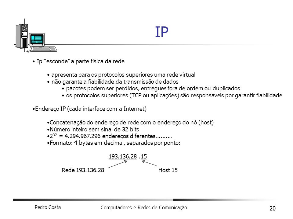 IP Ip esconde a parte física da rede