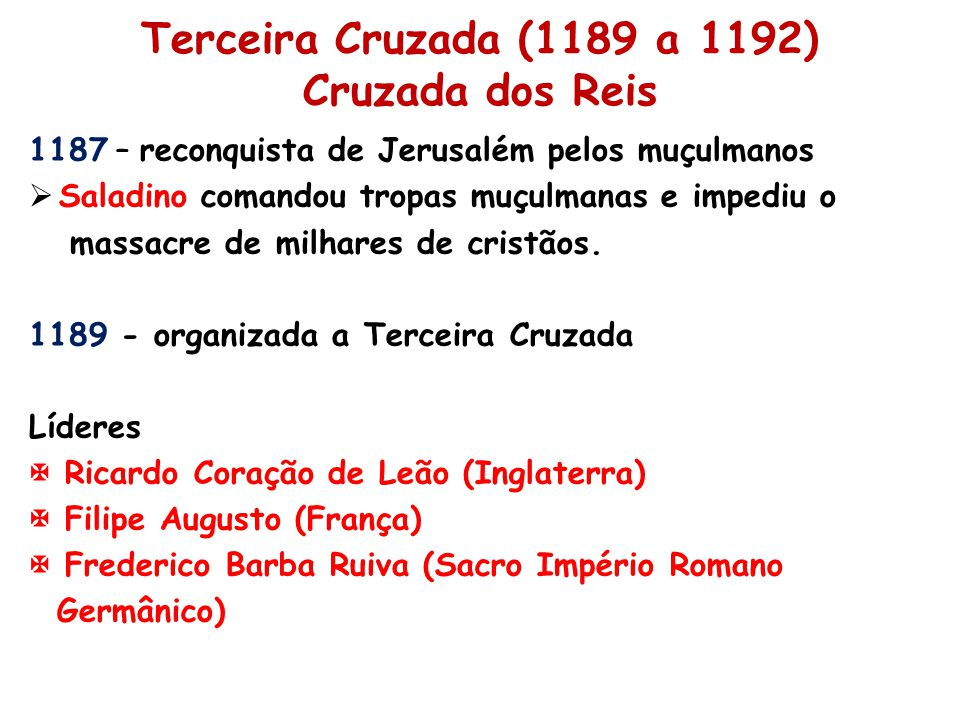 Terceira Cruzada (1189 a 1192) Cruzada dos Reis