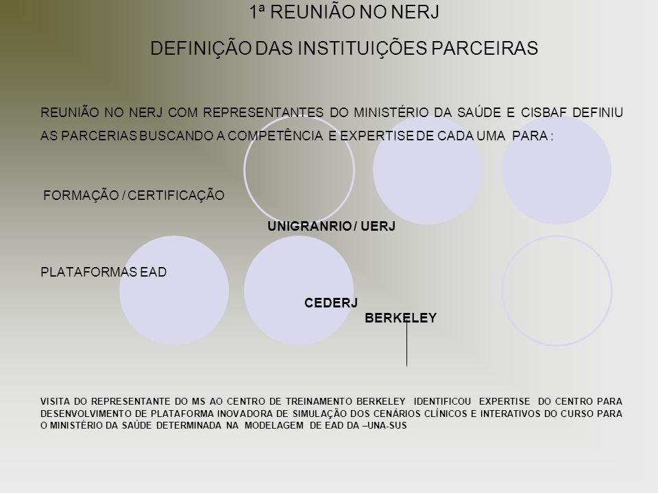 1ª REUNIÃO NO NERJ DEFINIÇÃO DAS INSTITUIÇÕES PARCEIRAS