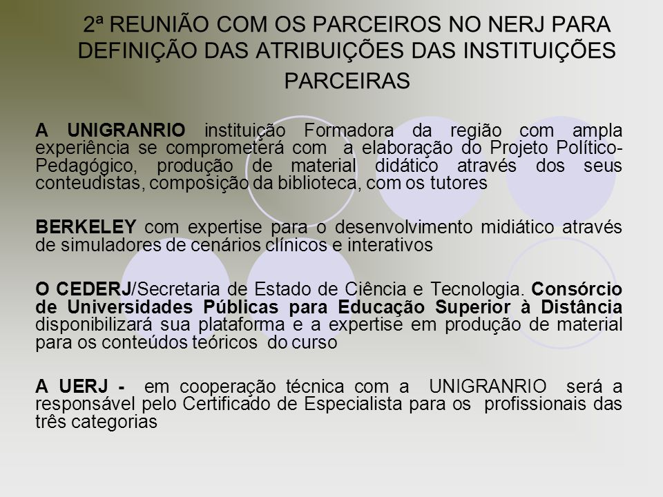 2ª REUNIÃO COM OS PARCEIROS NO NERJ PARA DEFINIÇÃO DAS ATRIBUIÇÕES DAS INSTITUIÇÕES PARCEIRAS