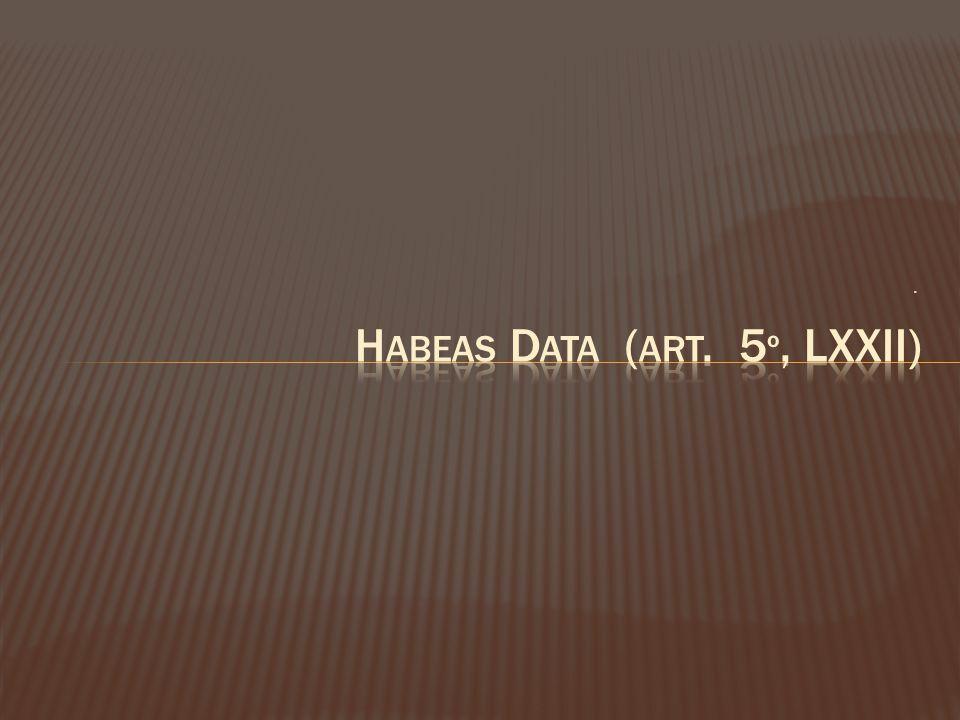 Habeas Data (art. 5º, LXXII)