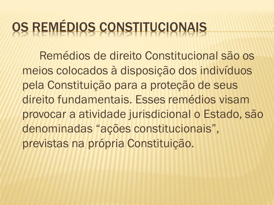 Os Remédios Constitucionais