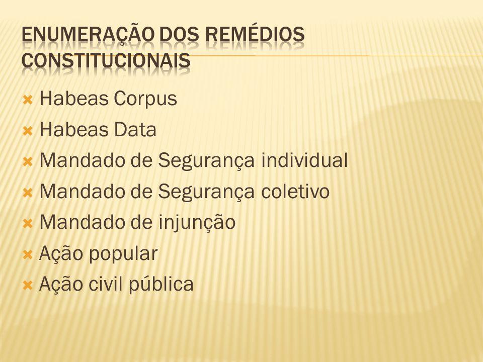Enumeração dos Remédios Constitucionais