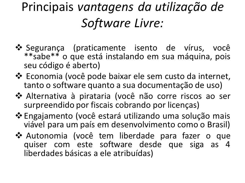 Principais vantagens da utilização de Software Livre: