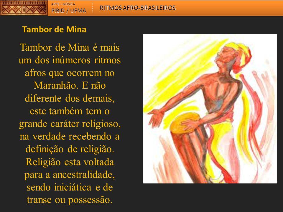 ARTE - MÚSICA RITMOS AFRO-BRASILEIROS. PIBID / UFMA. Tambor de Mina.
