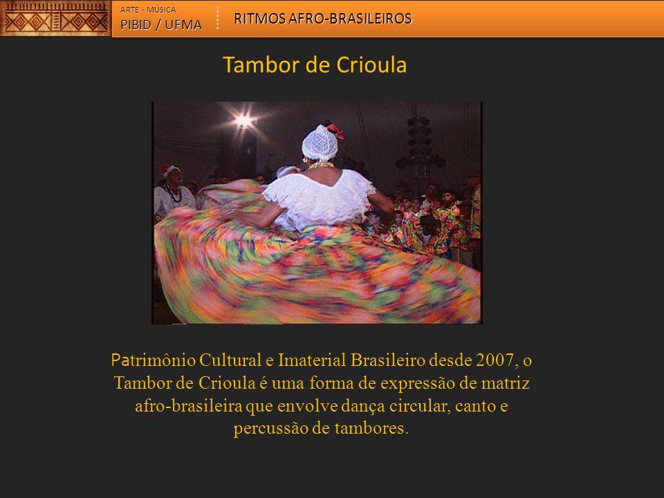 ARTE - MÚSICA RITMOS AFRO-BRASILEIROS. PIBID / UFMA. Tambor de Crioula.