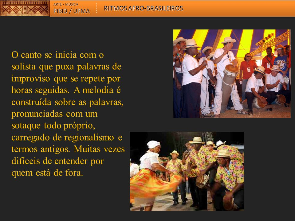 ARTE - MÚSICA RITMOS AFRO-BRASILEIROS. PIBID / UFMA.