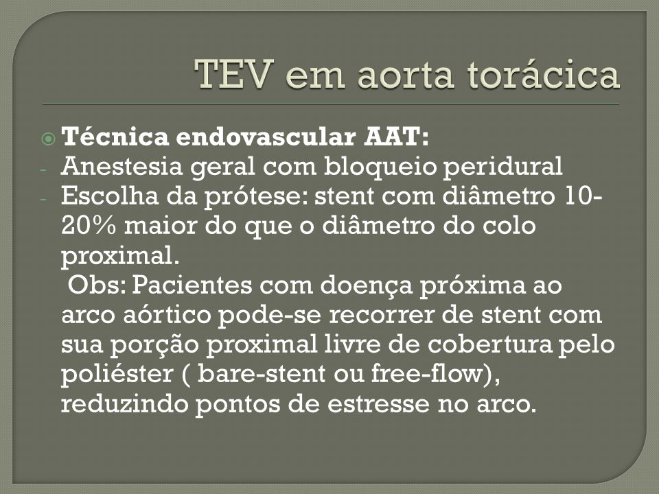 TEV em aorta torácica Técnica endovascular AAT: