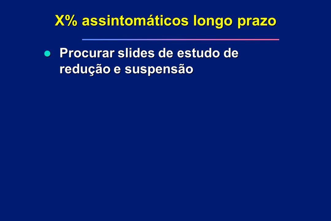 X% assintomáticos longo prazo