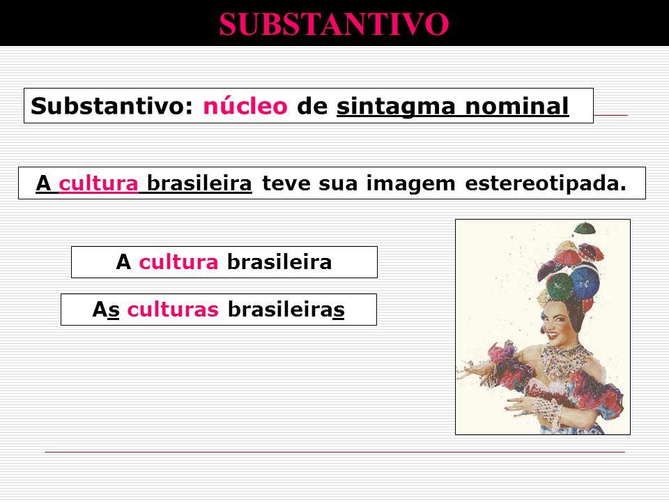 SUBSTANTIVO Substantivo: núcleo de sintagma nominal
