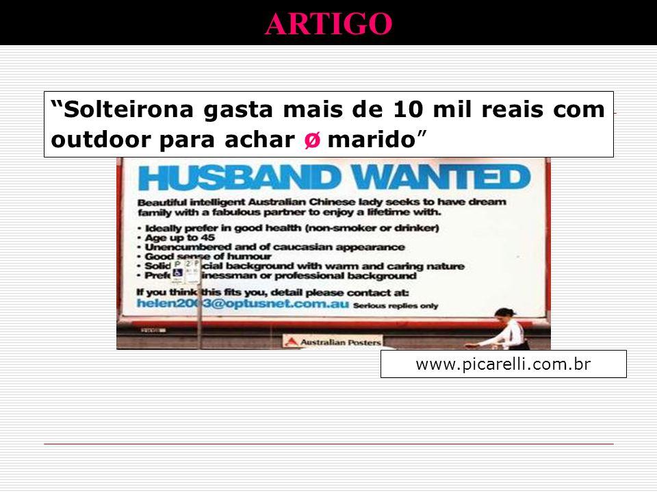 ARTIGO Solteirona gasta mais de 10 mil reais com outdoor para achar ø marido www.picarelli.com.br