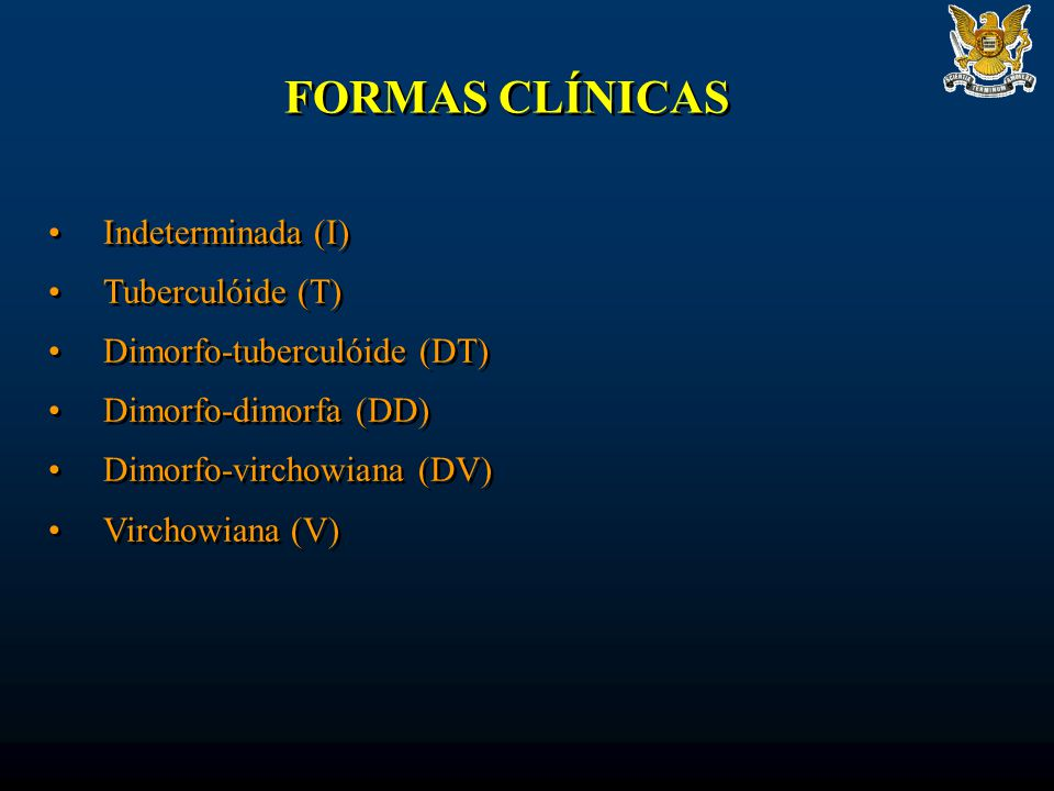 FORMAS CLÍNICAS Indeterminada (I) Tuberculóide (T)