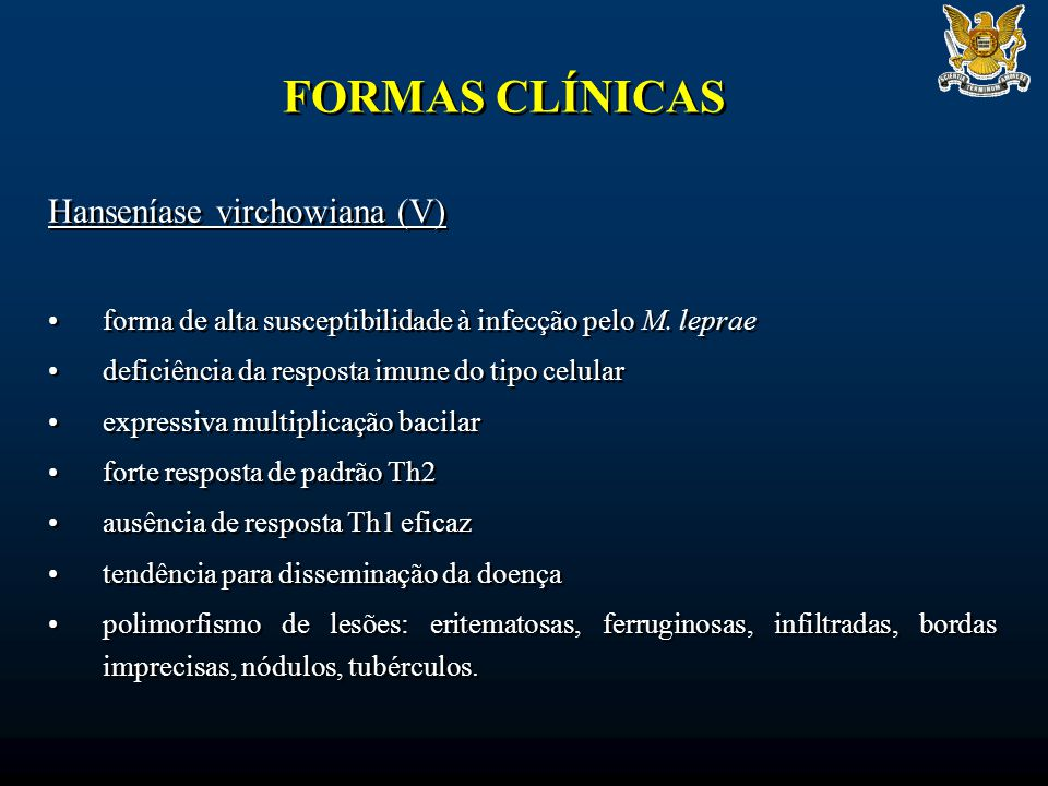 FORMAS CLÍNICAS Hanseníase virchowiana (V)
