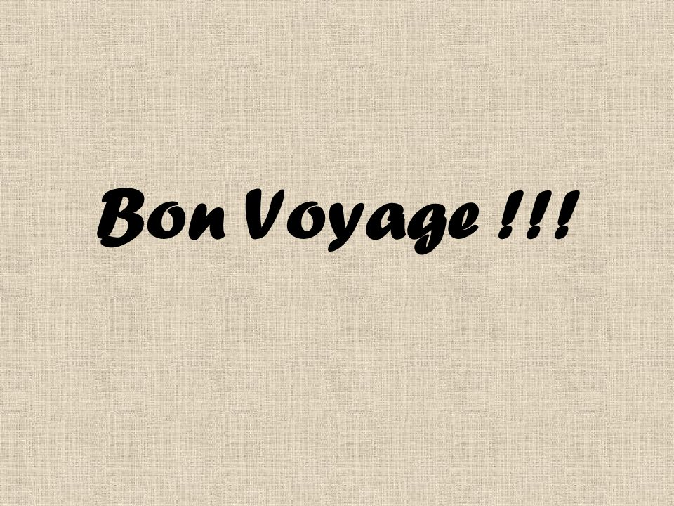 Bon Voyage !!!