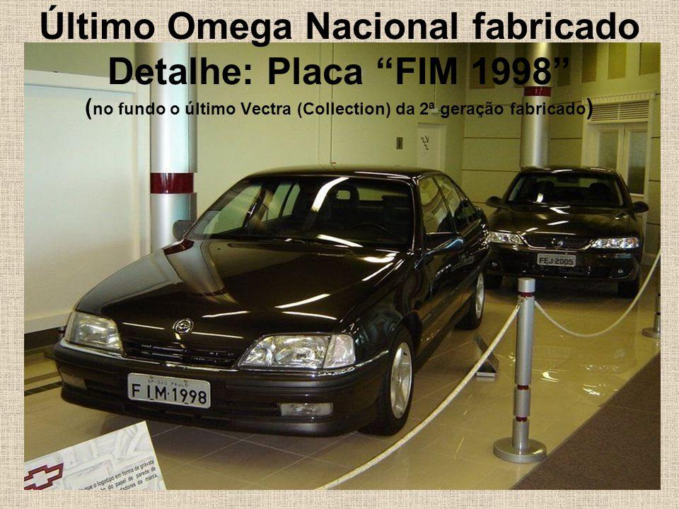 Último Omega Nacional fabricado Detalhe: Placa FIM 1998 (no fundo o último Vectra (Collection) da 2ª geração fabricado)