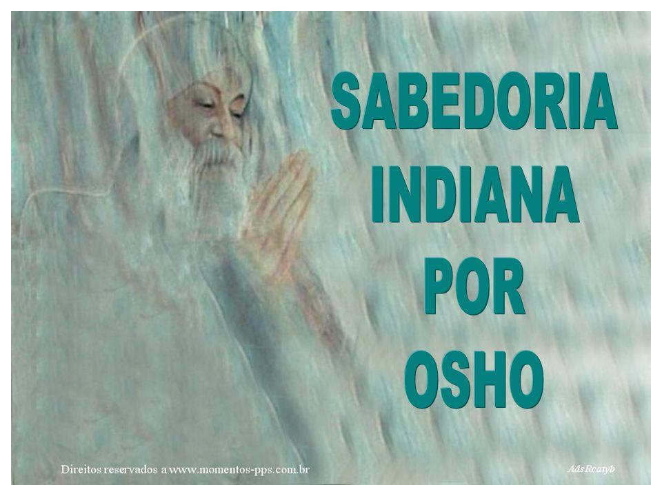 SABEDORIA INDIANA POR OSHO