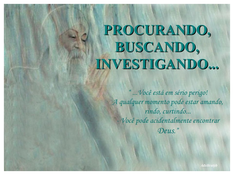 PROCURANDO, BUSCANDO, INVESTIGANDO...