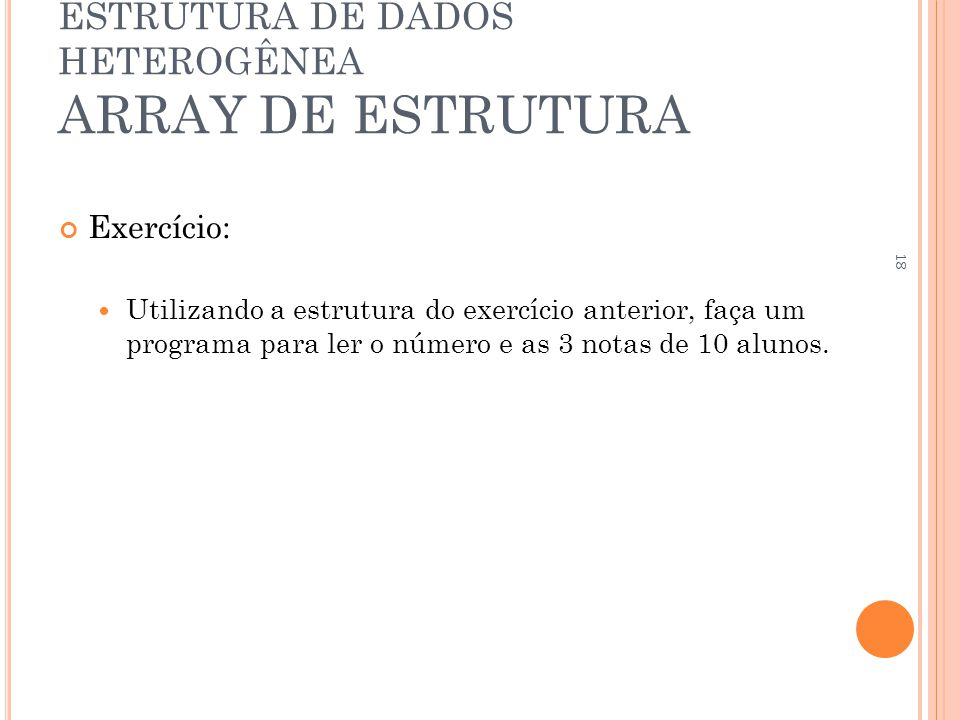 ESTRUTURA DE DADOS HETEROGÊNEA ARRAY DE ESTRUTURA