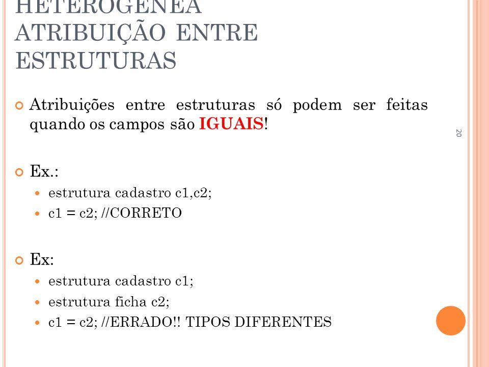 ESTRUTURA DE DADOS HETEROGÊNEA ATRIBUIÇÃO ENTRE ESTRUTURAS