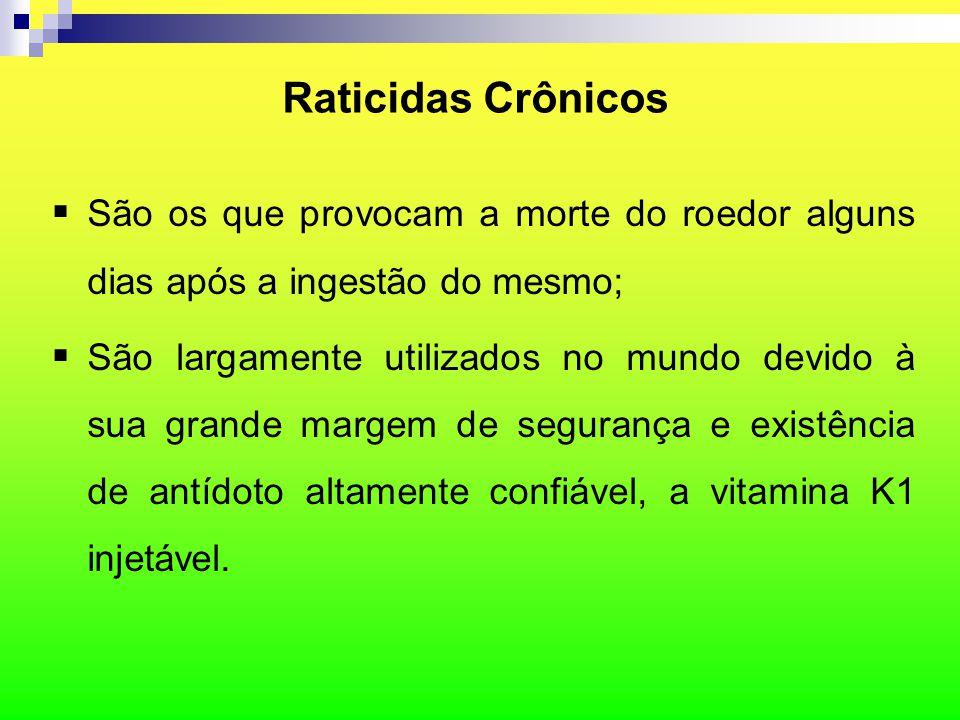 Raticidas Crônicos São os que provocam a morte do roedor alguns dias após a ingestão do mesmo;