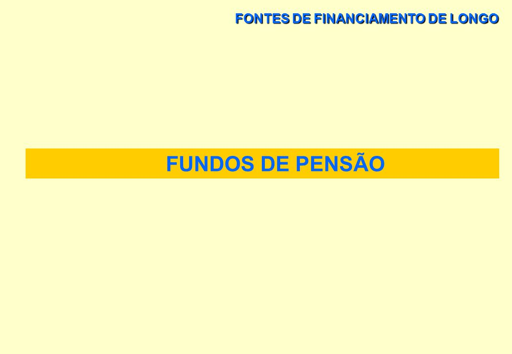 FONTES DE FINANCIAMENTO DE LONGO