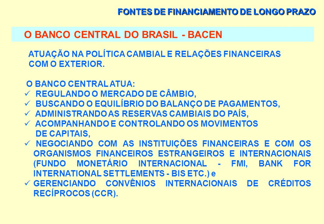 O BANCO CENTRAL DO BRASIL - BACEN