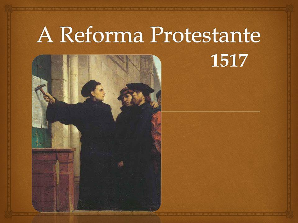 A Reforma Protestante 02/04/2017 1517