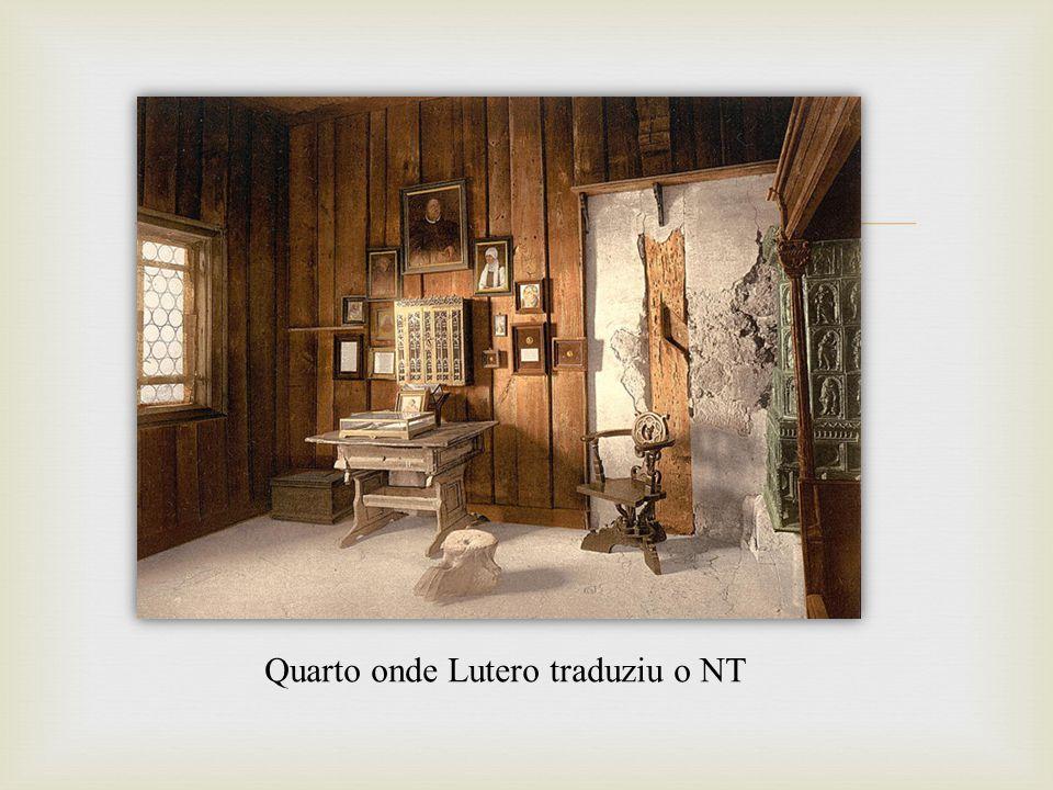 Quarto onde Lutero traduziu o NT