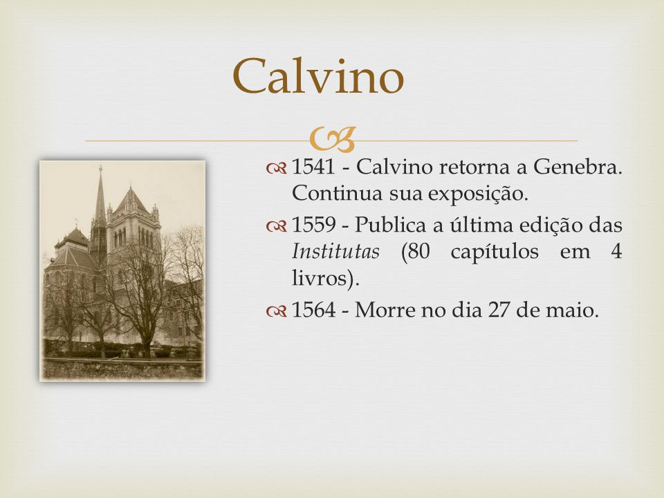 Calvino 1541 - Calvino retorna a Genebra. Continua sua exposição.