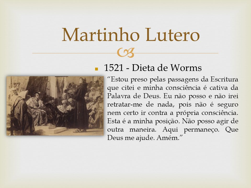 Martinho Lutero 1521 - Dieta de Worms